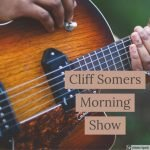 Cliff Somers Morning Show
